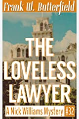 The Loveless Lawyer (A Nick Williams Mystery Book 32) Kindle Edition