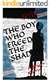 The Boy who Freed the Shadow: A true story