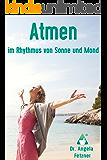 Atmen im Rhythmus von Sonne und Mond