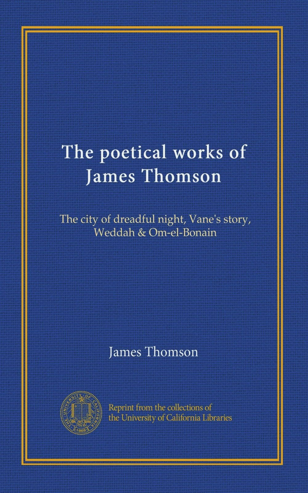The poetical works of James Thomson: The city of dreadful night, Vane's story, Weddah & Om-el-Bonain PDF