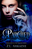 Parched (The Parched Series, #1): A Vampire Romance