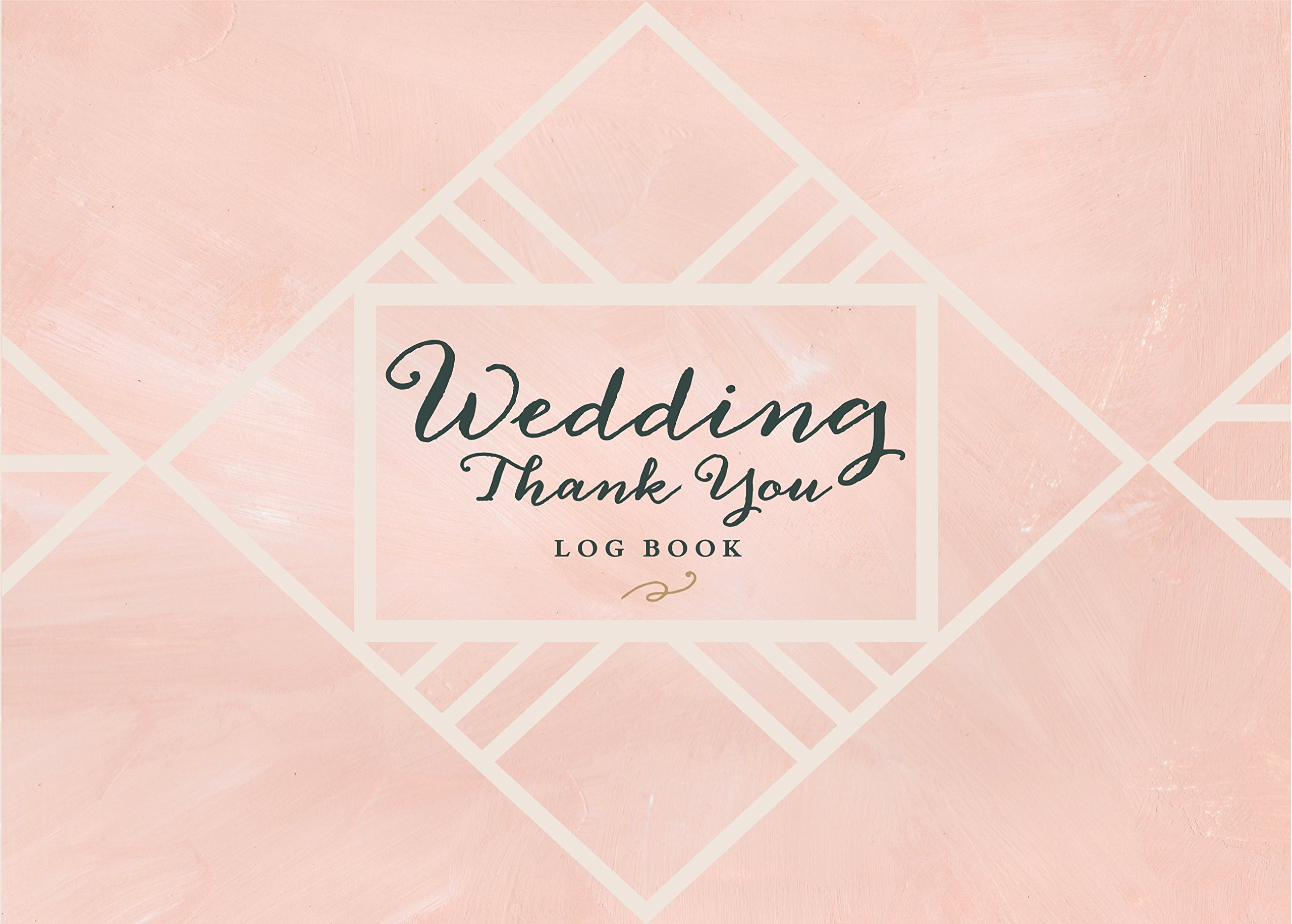 Wedding Thank You Logbook: Keep Track of All the Thoughtful Gifts and Gestures