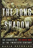 The Long Shadow: The Legacies of the Great War in the Twentieth Century