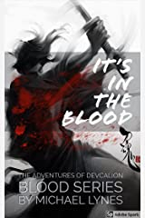 It's In The Blood (The Blood Series Book 0) Kindle Edition