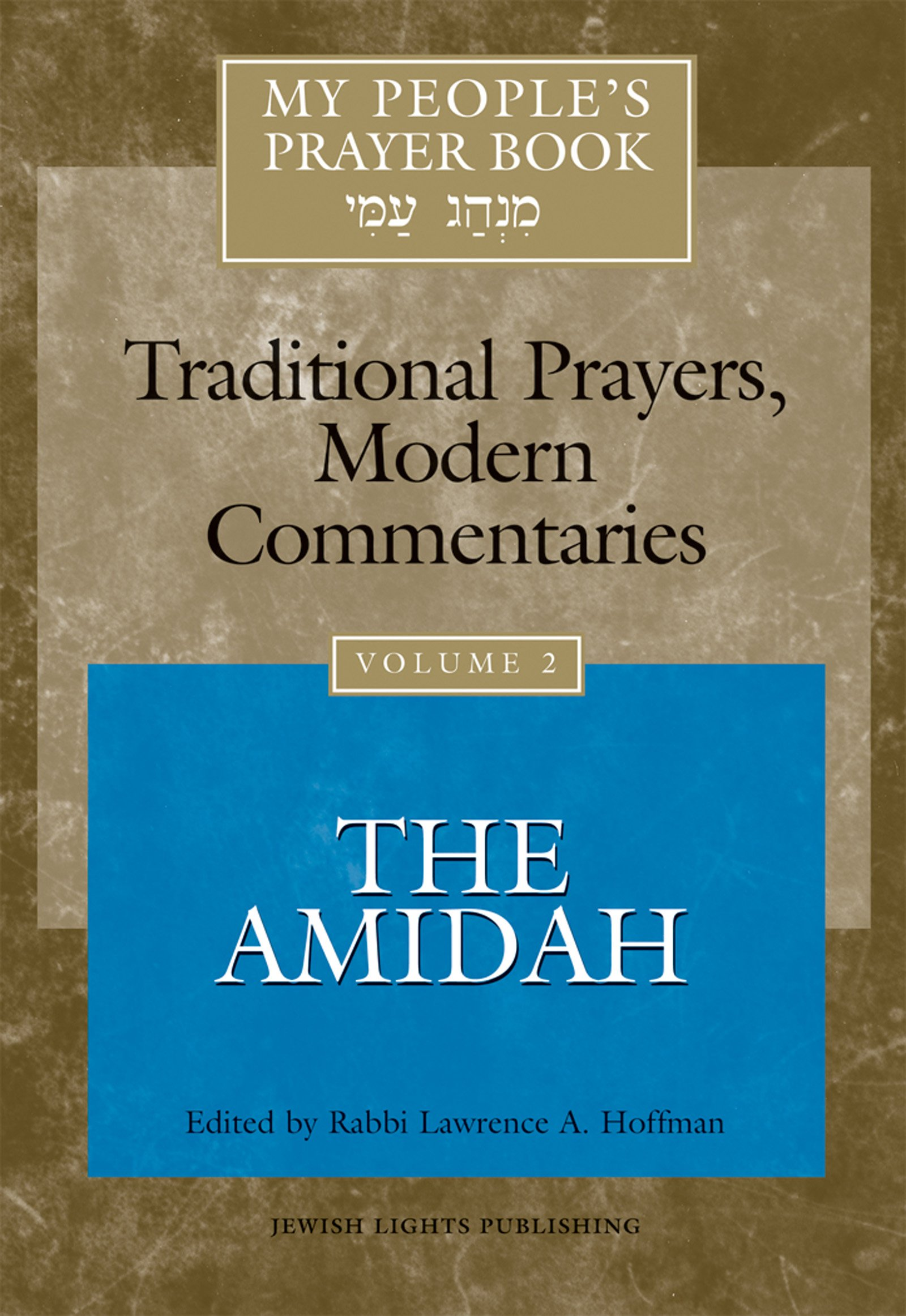 My People's Prayer Book Vol 2  The Amidah  Traditional Prayers Modern Commentaries