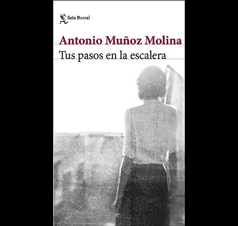 Tus pasos en la escalera (Biblioteca Breve) eBook: Muñoz Molina, Antonio: Amazon.es: Tienda Kindle