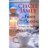 The Frosty Taste of Scandal: An Angel Lake Mystery (Walking Calamity Cozy Mystery Book 6)