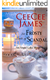 The Frosty Taste of Scandal: An Angel Lake Mystery (Walking Calamity Cozy Mystery Book 6) (English Edition)