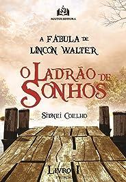 O Ladrão de Sonhos: A Fábula de Lincon Walter