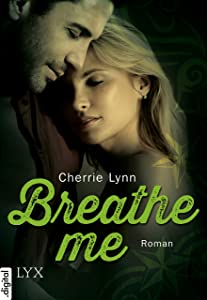 Breathe me (Ross Siblings 3) (German Edition)