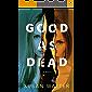 Good as Dead: A Novel