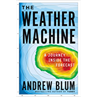 The Weather Machine: A Journey Inside the Forecast (English Edition)