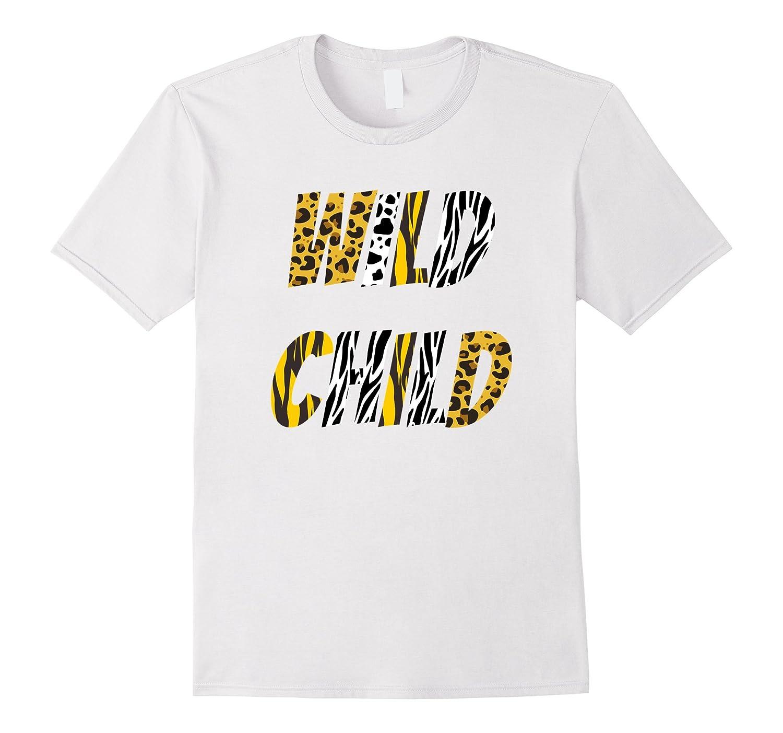 Wild Child Animal Print T-Shirt Awesome Gift Tee Cat Zebra-ANZ ... 363e13801