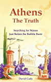 Athens - the Truth: Searching for Mános, Just Before the Bubble Burst