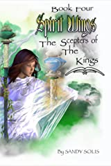Spirit Wings The Scepters of the Kings: Book Four