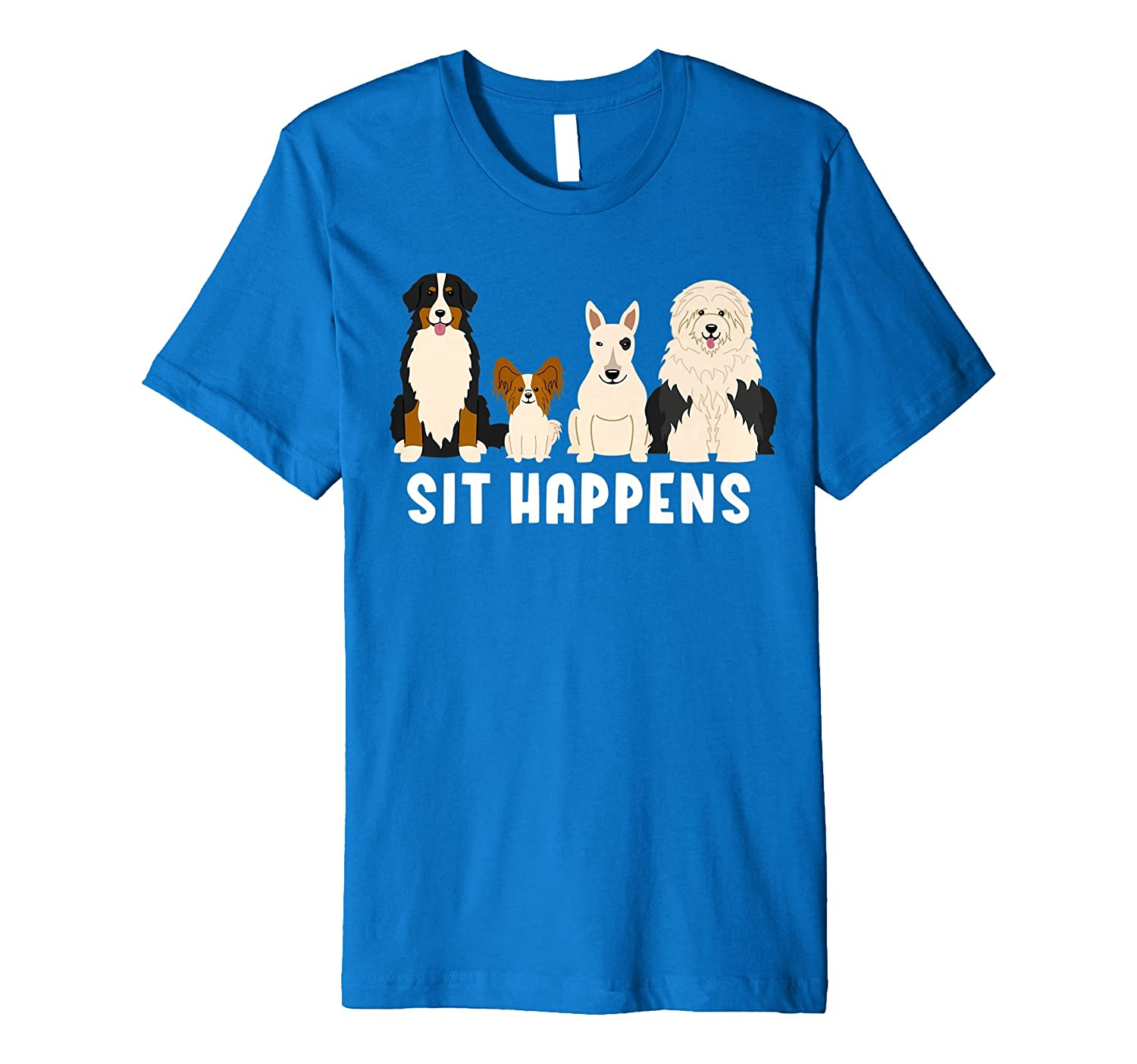 Premium Sit Happens Funny Dog Lover T Shirt-AZP