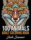 100 Animals: An Adult Coloring Book with Lions, Elephants, Owls, Horses, Dogs, Cats, and Many More! (Animals with…