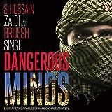 Dangerous Minds: Eight Riveting Profiles of Homegrown Terrorists