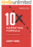 10x Marketing Formula: Your Blueprint for Creating 'Competition-Free Content' That Stands Out and Gets Results