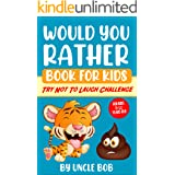 "Would You Rather Book for Kids - Try Not to Laugh Challenge: 200 All-Time Favorite ""Would You Rather"" Questions that Every 6-"