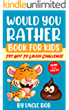 "Would You Rather Book for Kids - Try Not to Laugh Challenge: 200 All-Time Favorite ""Would You Rather"" Questions that…"