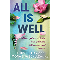All Is Well: Heal Your Body with Medicines, Affirmations, and Intuition (English Edition)