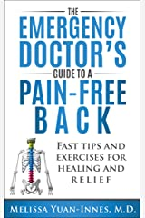 The Emergency Doctor's Guide to a Pain-Free Back: Fast Tips and Exercises for Healing and Relief Kindle Edition