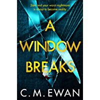 A Window Breaks: A family is pushed to breaking point in this addictive, pulse-racing, emotionally-charged thriller