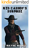 """Ned Cassidy's Surprise: A Western Adventure from the Author of """"Frank Bannon - The Fixer"""""""