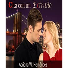 CITA CON UN EXTRAÑO (Spanish Edition) Dec 11, 2013