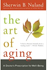 The Art of Aging: A Doctor's Prescription for Well-Being Kindle Edition