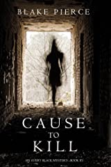 Cause to Kill (An Avery Black Mystery—Book 1) Kindle Edition