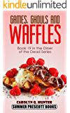 Games, Ghouls, and Waffles (The Diner of the Dead Series Book 19)