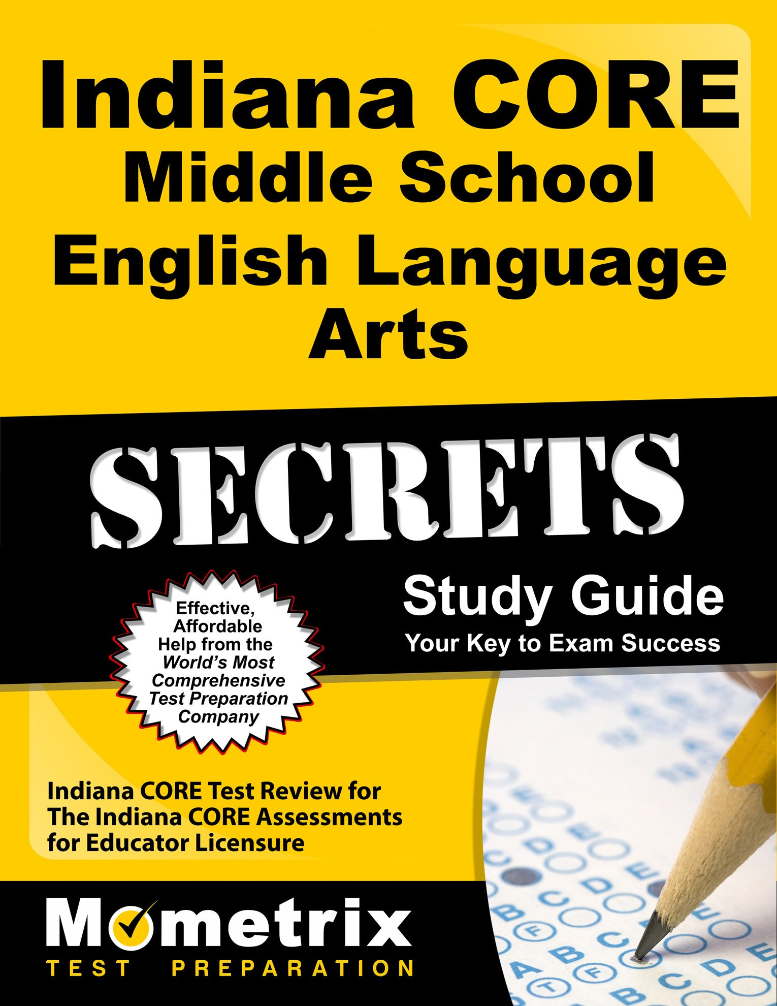 Indiana CORE Middle School English Language Arts Secrets Study Guide: Indiana CORE Test Review for the Indiana CORE Assessments for Educator Licensure by Mometrix Test Preparation