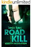 Road Kill (Book Four) A Zombie Apocalypse Adventure (Zombie Games 4)
