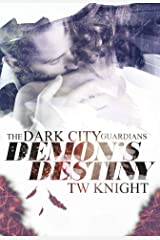 Demon's Destiny (Dark City Guardians Book 1) Kindle Edition