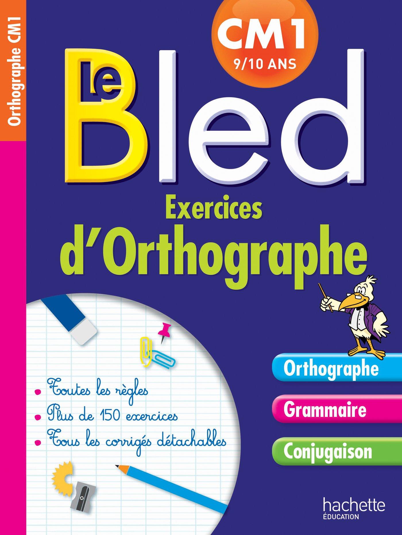 Amazon Fr Cahier Bled Exercices D Orthographe Cm1 Berlion Daniel Dezobry Michel Livres