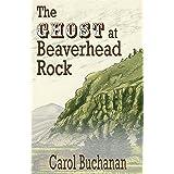 The Ghost at Beaverhead Rock (The Vigilante Quartet Book 4)
