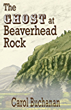 The Ghost at Beaverhead Rock (The Vigilante Quartet Book 4)