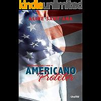 Americano Protetor (Sem Fronteiras Para O Amor Livro 1)
