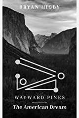 Wayward Pines: The American Dream (New Dawn Book 1) Kindle Edition