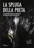 La Spluga Della Preta. Venticinque Anni Di