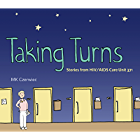 Taking Turns: Stories from HIV/AIDS Care Unit 371 (Graphic Medicine Book 8)