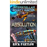 Absolution (Interstellar Bounty Hunter Book 1)