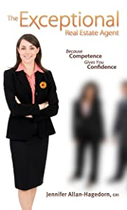 The Exceptional Real Estate Agent: Because Competence Gives You Confidence