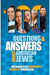 100 Questions and Answers About American Jews with a Guide to Jewish Holidays: Basic facts about the culture, customs, language, religion, origins and politics of Jewish Americans Kindle Edition