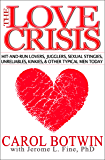 The Love Crisis: Hit-and-Run Lovers, Jugglers, Sexual Stingies, Unreliables, Kinkies, & Other Typical Men Today