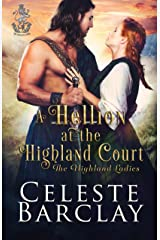 A Hellion at the Highland Court: A Rags to Riches Highlander Romance (The Highland Ladies Book 10) Kindle Edition