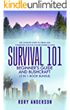 Survival 101 Bushcraft AND Survival 101 Beginner's Guide 2020: The Complete Guide To Urban And Wilderness Survival For…