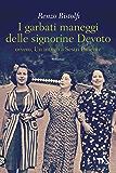 I garbati maneggi delle signorine Devoto: Un intrigo a Sestri Ponente (Italian Edition)